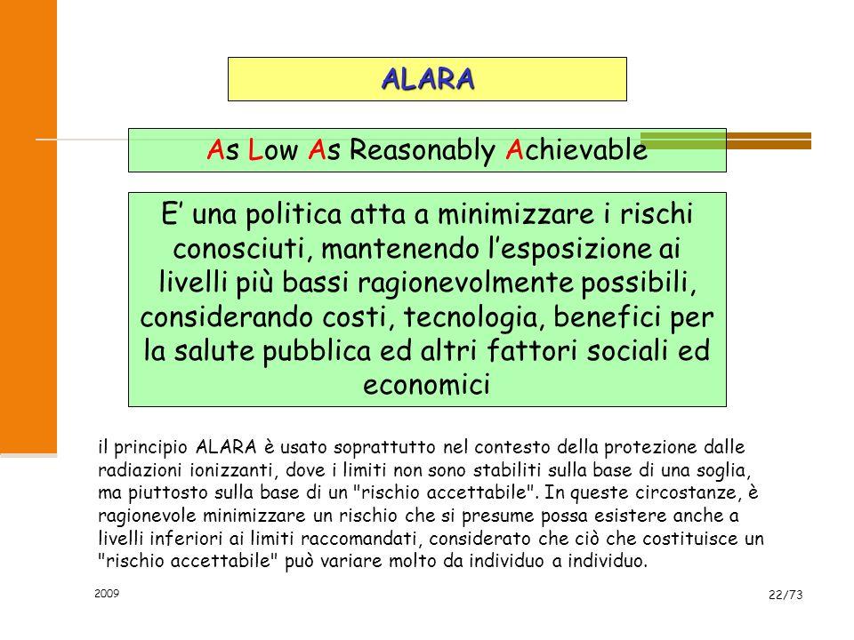 2009 21/73 Prudent avoidance Si intende una serie di provvedimenti semplici, facilmente raggiungibili e a basso costo, anche in assenza di rischi dimo