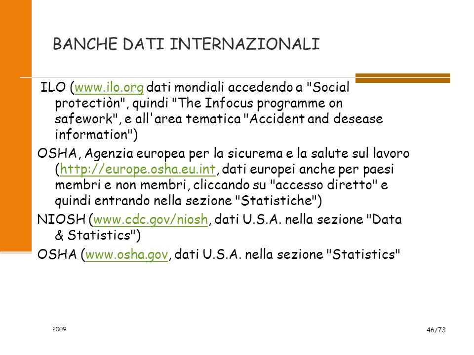 2009 45/73 BANCHE DATI Nel sito ISPESL, www.ispesl.it, accedendo alla sezione
