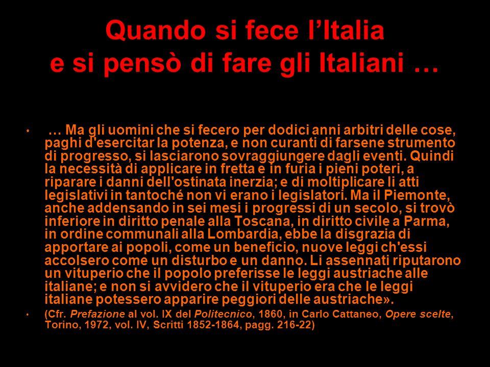 Quando si fece lItalia e si pensò di fare gli Italiani … Carlo Cattaneo (1801-1869), patriota, filosofo, teorico federalista, lamenta le ottuse politi