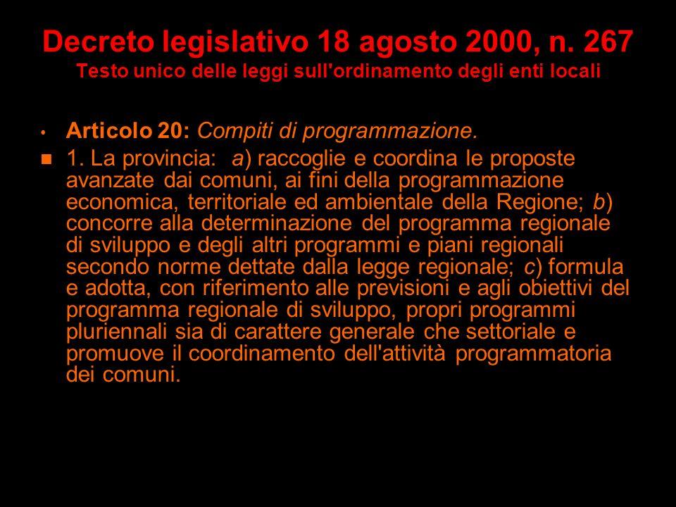 Decreto legislativo 18 agosto 2000, n. 267 Testo unico delle leggi sull'ordinamento degli enti locali Articolo 19: Funzioni. 1. Spettano alla provinci