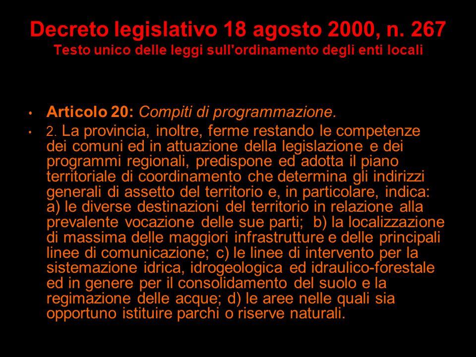 Decreto legislativo 18 agosto 2000, n. 267 Testo unico delle leggi sull'ordinamento degli enti locali Articolo 20: Compiti di programmazione. 1. La pr