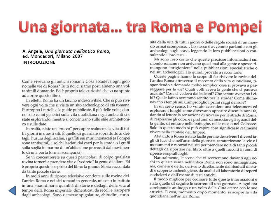 A. Angela, Una giornata nellantica Roma, ed. Mondadori, Milano 2007 INTRODUZIONE