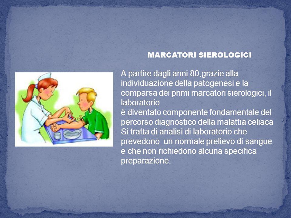MARCATORI SIEROLOGICI A partire dagli anni 80,grazie alla individuazione della patogenesi e la comparsa dei primi marcatori sierologici, il laboratori
