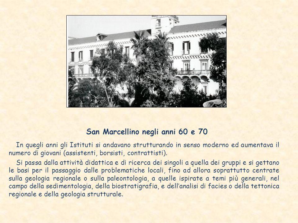 San Marcellino negli anni 60 e 70 In quegli anni gli Istituti si andavano strutturando in senso moderno ed aumentava il numero di giovani (assistenti, borsisti, contrattisti).