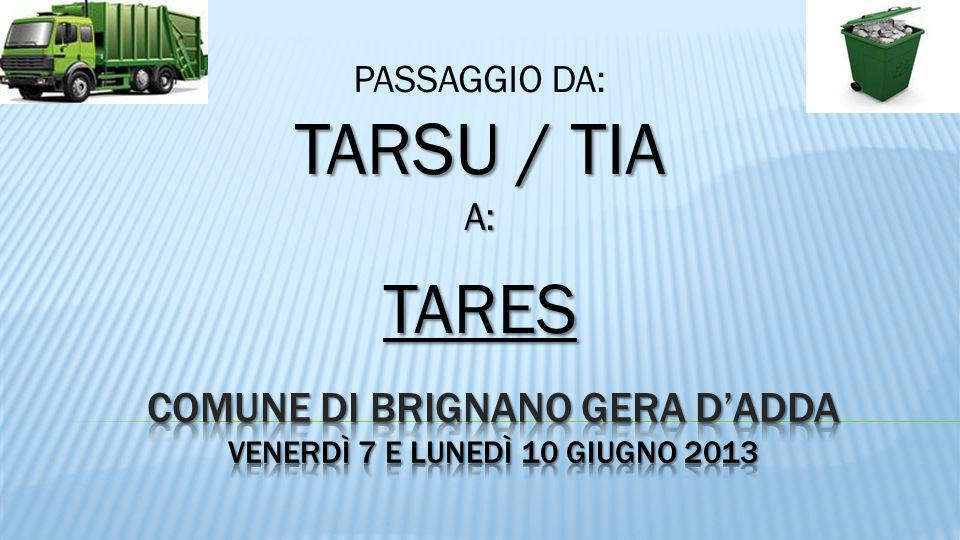 PASSAGGIO DA: TARSU / TIA A:TARES