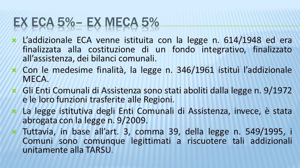 Laddizionale ECA venne istituita con la legge n. 614/1948 ed era finalizzata alla costituzione di un fondo integrativo, finalizzato allassistenza, dei