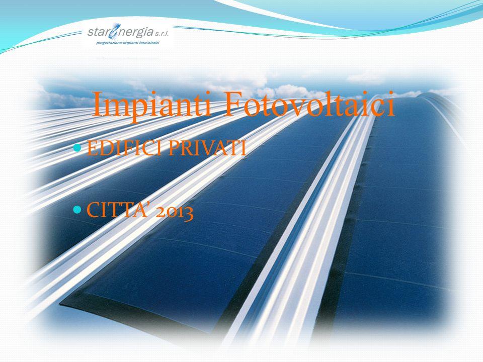 Impianti Fotovoltaici EDIFICI PRIVATI CITTA 2013