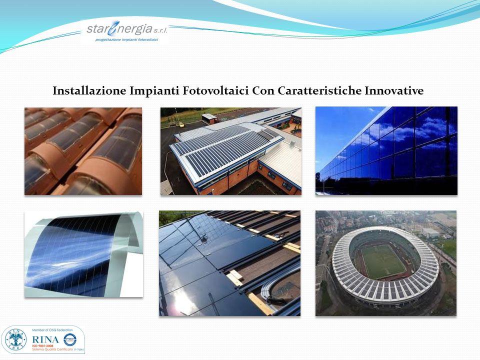 Installazione Impianti Fotovoltaici Con Caratteristiche Innovative
