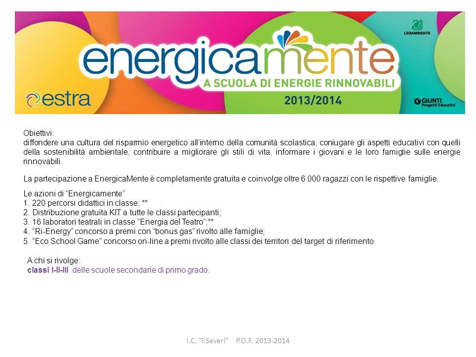 Obiettivi: diffondere una cultura del risparmio energetico allinterno della comunità scolastica, coniugare gli aspetti educativi con quelli della sost