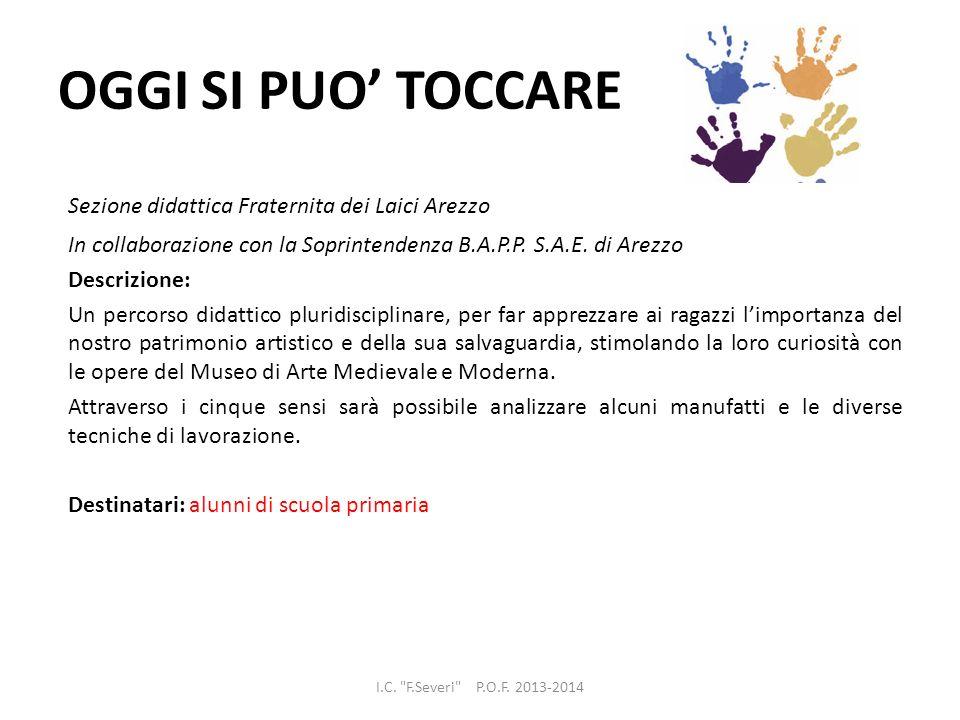 OGGI SI PUO TOCCARE Sezione didattica Fraternita dei Laici Arezzo In collaborazione con la Soprintendenza B.A.P.P. S.A.E. di Arezzo Descrizione: Un pe