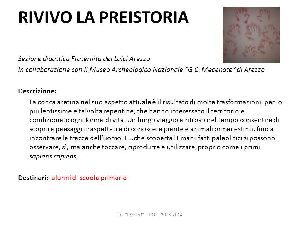 RIVIVO LA PREISTORIA Sezione didattica Fraternita dei Laici Arezzo In collaborazione con il Museo Archeologico Nazionale G.C. Mecenate di Arezzo Descr