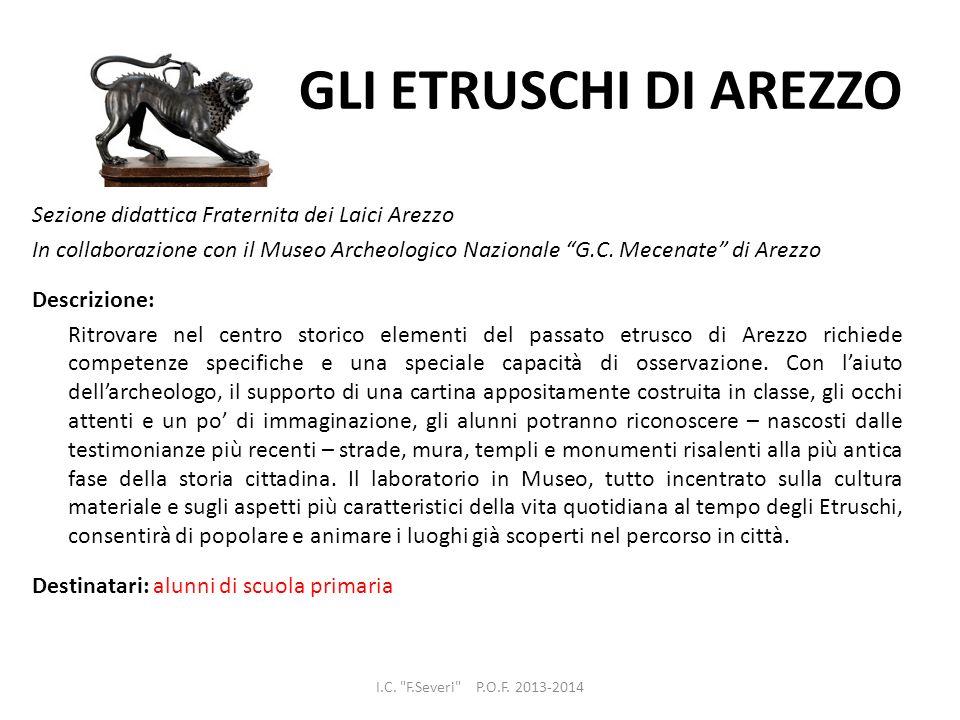 GLI ETRUSCHI DI AREZZO Sezione didattica Fraternita dei Laici Arezzo In collaborazione con il Museo Archeologico Nazionale G.C. Mecenate di Arezzo Des