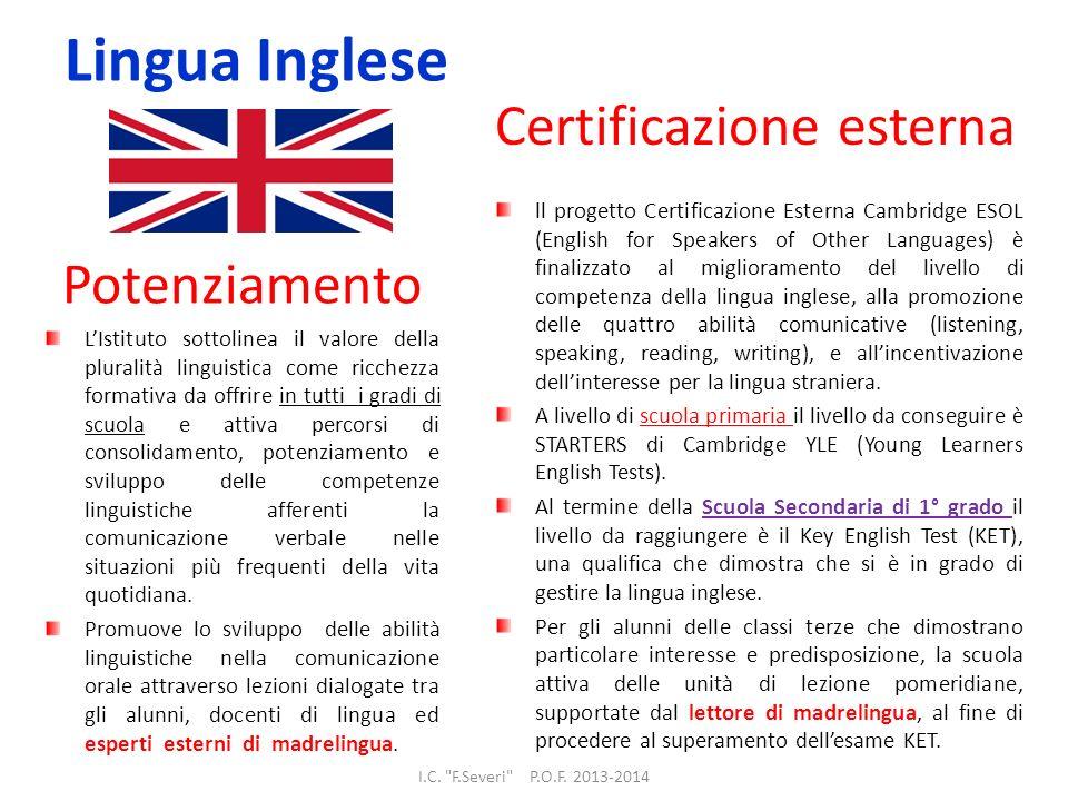 Lingua Inglese Potenziamento LIstituto sottolinea il valore della pluralità linguistica come ricchezza formativa da offrire in tutti i gradi di scuola