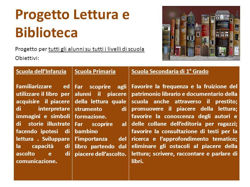 Progetto Lettura e Biblioteca Progetto per tutti gli alunni su tutti i livelli di scuola Obiettivi: I.C.