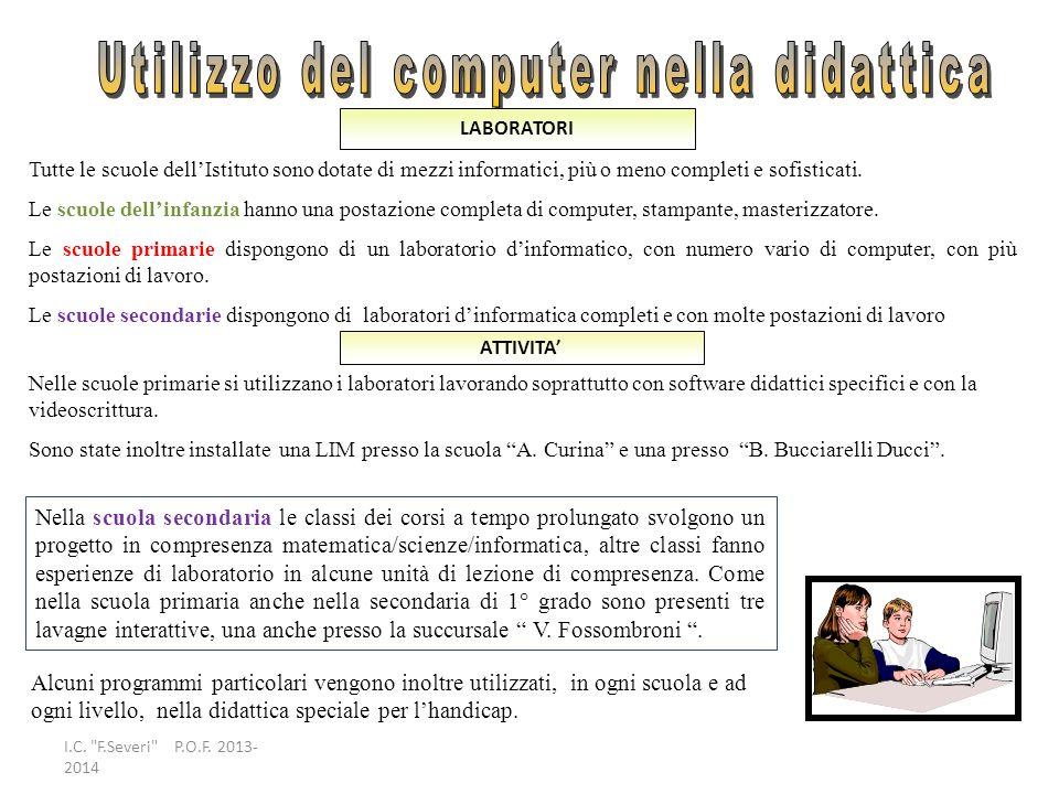 Tutte le scuole dellIstituto sono dotate di mezzi informatici, più o meno completi e sofisticati. Le scuole dellinfanzia hanno una postazione completa