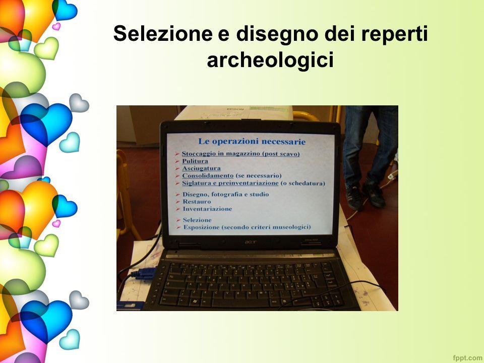 Selezione e disegno dei reperti archeologici