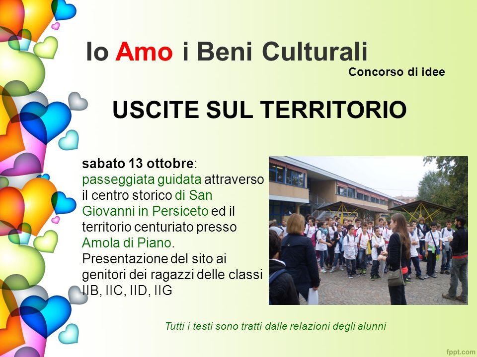 Concorso di idee Io Amo i Beni Culturali USCITE SUL TERRITORIO sabato 13 ottobre: passeggiata guidata attraverso il centro storico di San Giovanni in Persiceto ed il territorio centuriato presso Amola di Piano.