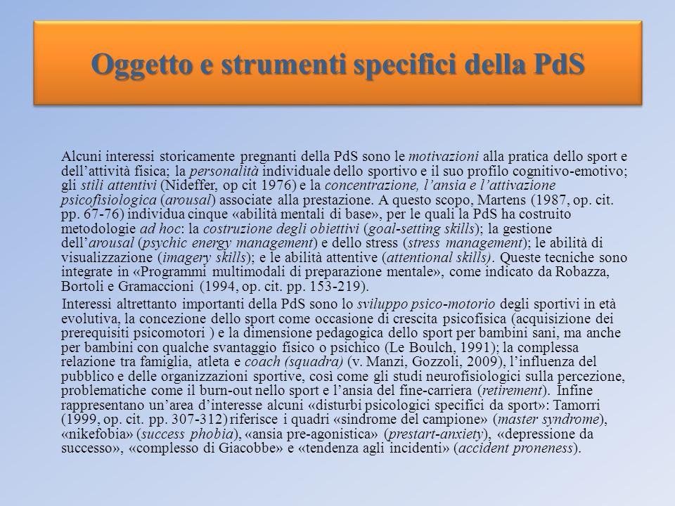 Oggetto e strumenti specifici della PdS Alcuni interessi storicamente pregnanti della PdS sono le motivazioni alla pratica dello sport e dellattività