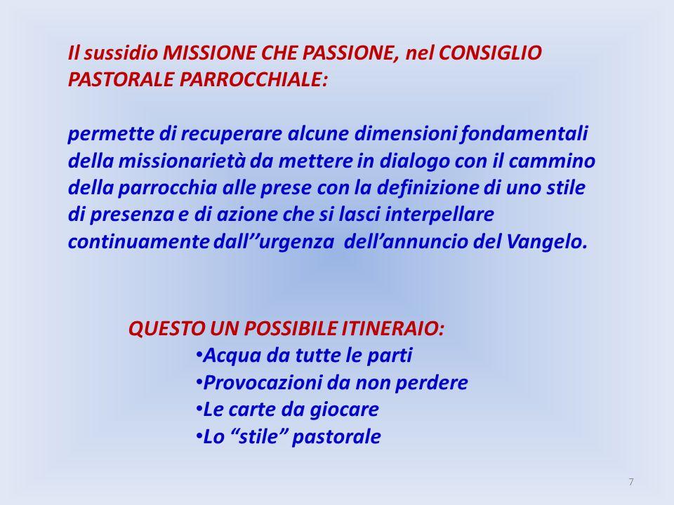 Il sussidio MISSIONE CHE PASSIONE, nel CONSIGLIO PASTORALE PARROCCHIALE: permette di recuperare alcune dimensioni fondamentali della missionarietà da