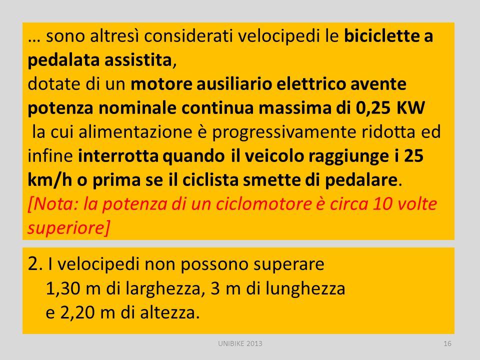 … sono altresì considerati velocipedi le biciclette a pedalata assistita, dotate di un motore ausiliario elettrico avente potenza nominale continua ma