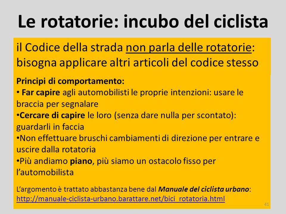 Le rotatorie: incubo del ciclista il Codice della strada non parla delle rotatorie: bisogna applicare altri articoli del codice stesso UNIBIKE 2013 Pr