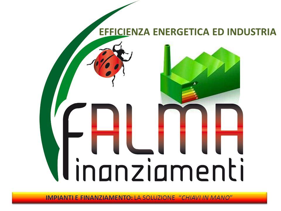 EFFICIENZA ENERGETICA ED INDUSTRIA IMPIANTI E FINANZIAMENTO: LA SOLUZIONE CHIAVI IN MANO