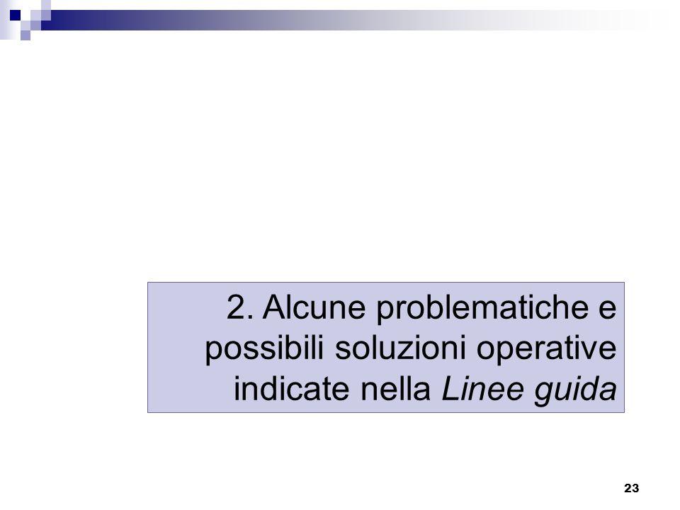 23 2. Alcune problematiche e possibili soluzioni operative indicate nella Linee guida
