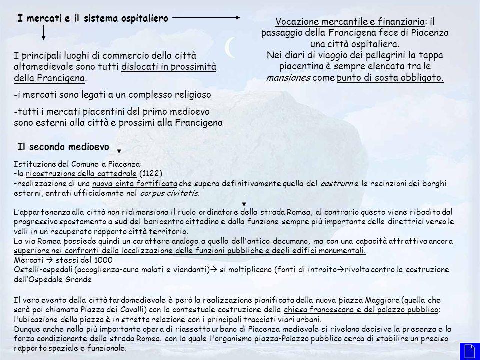 Vocazione mercantile e finanziaria: il passaggio della Francigena fece di Piacenza una città ospitaliera. Nei diari di viaggio dei pellegrini la tappa