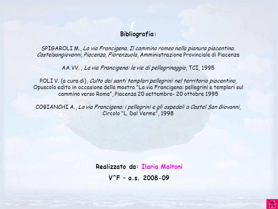 Bibliografia: SPIGAROLI M., La via Francigena. Il cammino romeo nella pianura piacentina. Castelsangiovanni, Piacenza, Fiorenzuola, Amministrazione Pr