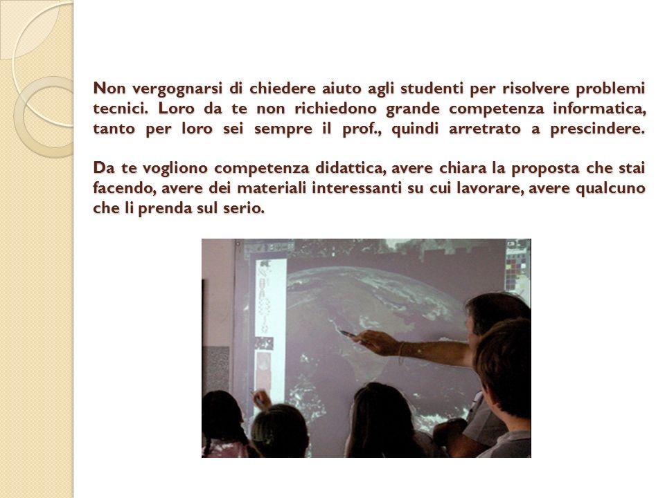 Non vergognarsi di chiedere aiuto agli studenti per risolvere problemi tecnici.