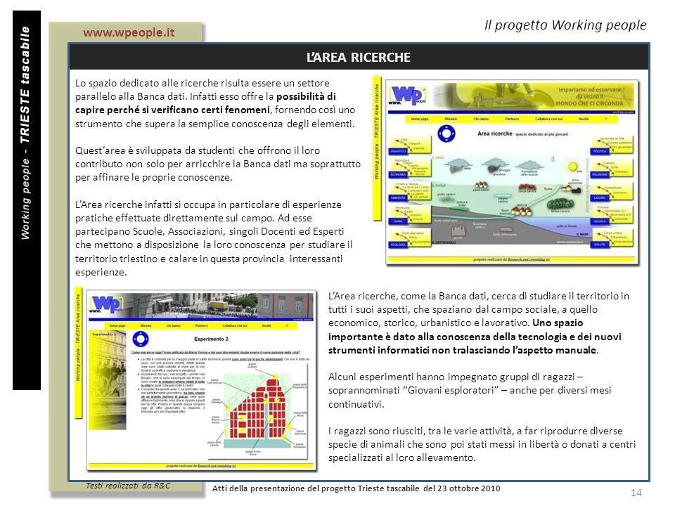 Titolo documento Il progetto Working people LAREA RICERCHE Atti della presentazione del progetto Trieste tascabile del 23 ottobre 2010 14 www.wpeople.