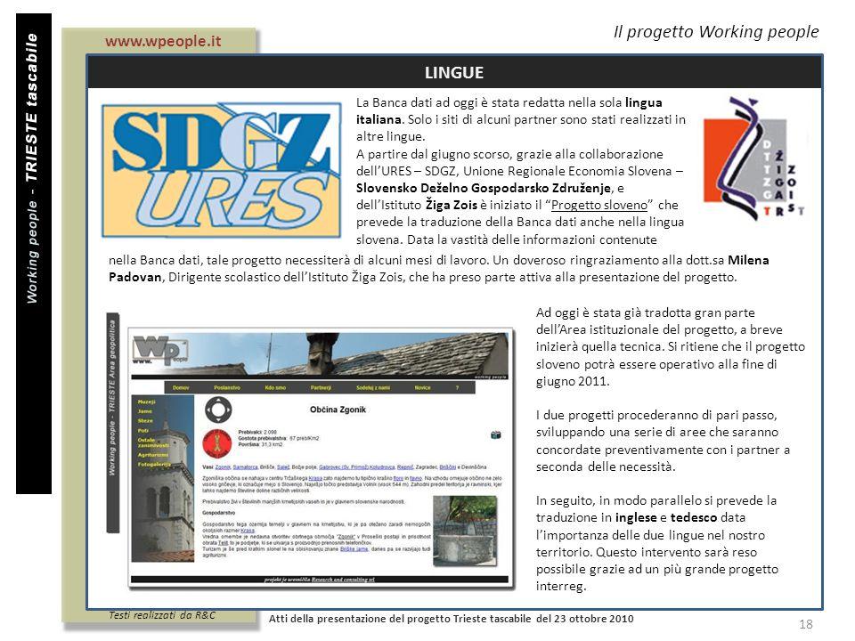 Il progetto Working people LINGUE Atti della presentazione del progetto Trieste tascabile del 23 ottobre 2010 18 www.wpeople.it Testi realizzati da R&