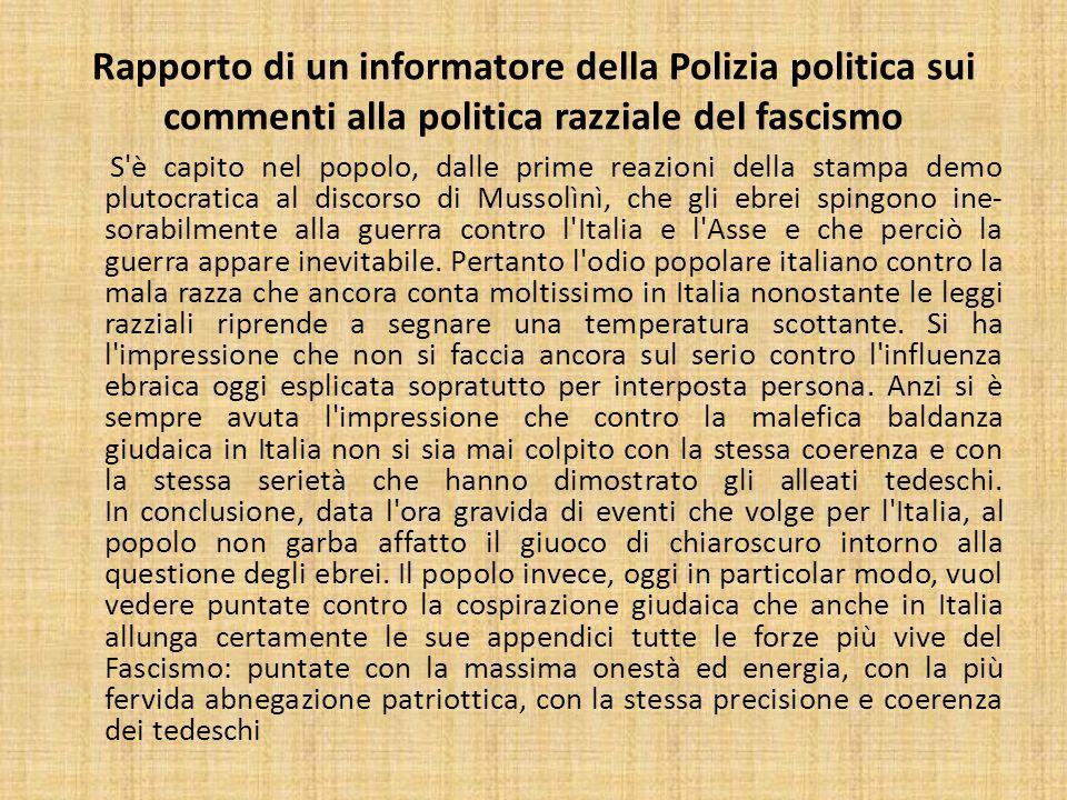 Rapporto di un informatore della Polizia politica sui commenti alla politica razziale del fascismo S'è capito nel popolo, dalle prime reazioni della s