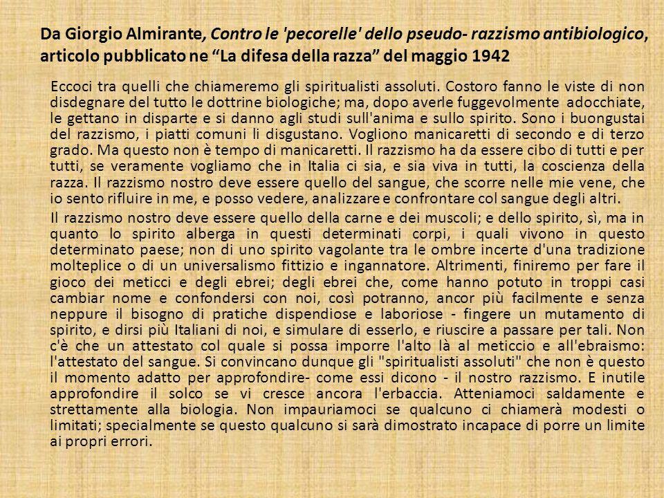 Da Giorgio Almirante, Contro le 'pecorelle' dello pseudo- razzismo antibiologico, articolo pubblicato ne La difesa della razza del maggio 1942 Eccoci
