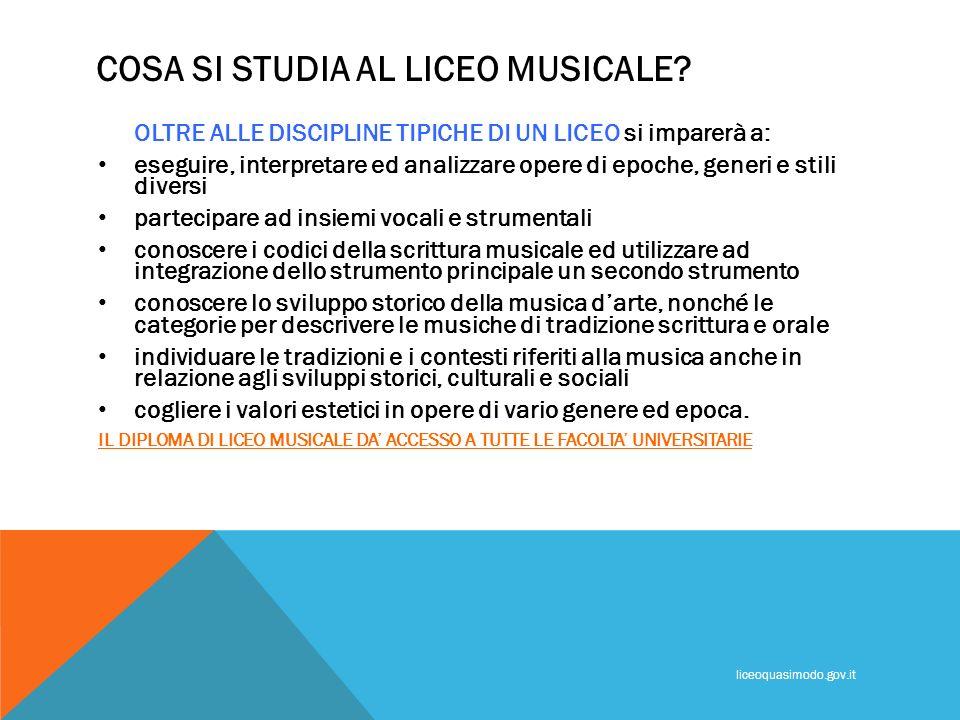 COSA SI STUDIA AL LICEO MUSICALE? OLTRE ALLE DISCIPLINE TIPICHE DI UN LICEO si imparerà a: eseguire, interpretare ed analizzare opere di epoche, gener