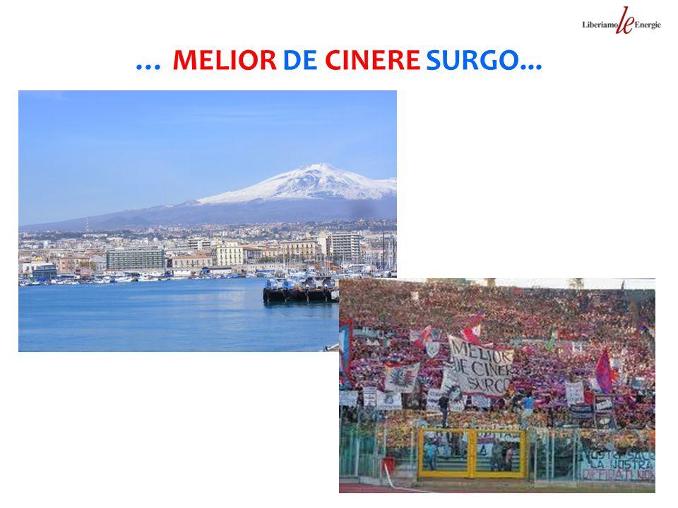 … MELIOR DE CINERE SURGO...