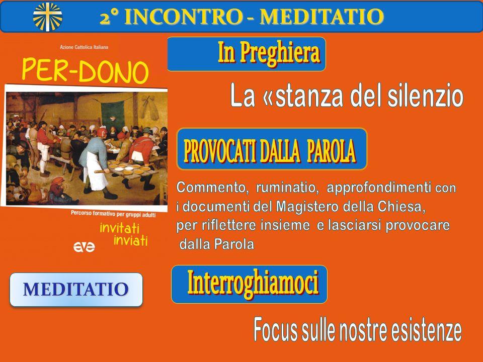 2° INCONTRO - MEDITATIO MEDITATIOMEDITATIO