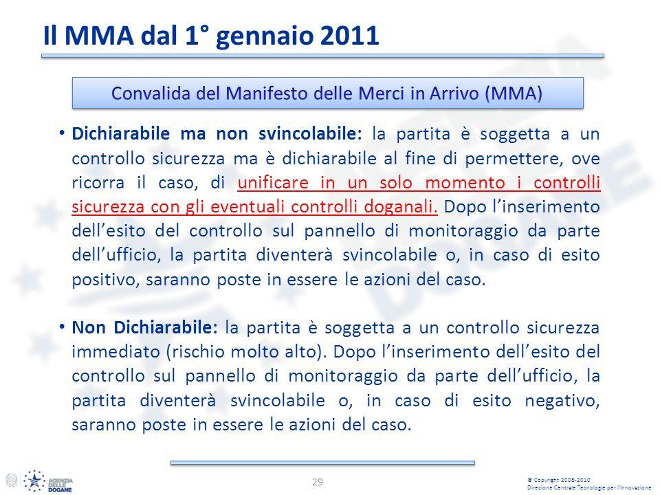 29 © Copyright 2008-2010 Direzione Centrale Tecnologie per lInnovazione Dichiarabile ma non svincolabile: la partita è soggetta a un controllo sicurez