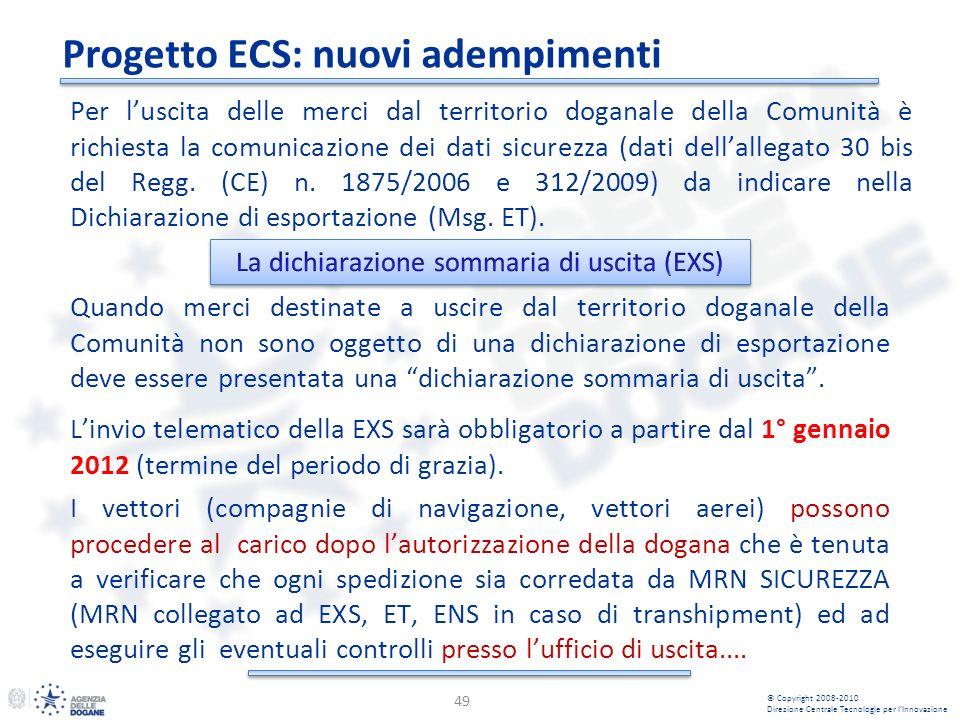 Per luscita delle merci dal territorio doganale della Comunità è richiesta la comunicazione dei dati sicurezza (dati dellallegato 30 bis del Regg. (CE