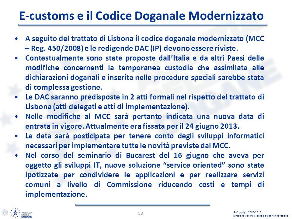 E-customs e il Codice Doganale Modernizzato 58 A seguito del trattato di Lisbona il codice doganale modernizzato (MCC – Reg. 450/2008) e le redigende