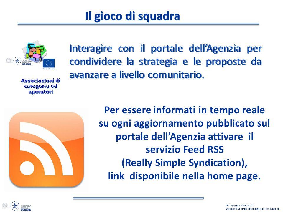 Il gioco di squadra Interagire con il portale dellAgenzia per condividere la strategia e le proposte da avanzare a livello comunitario. Associazioni d