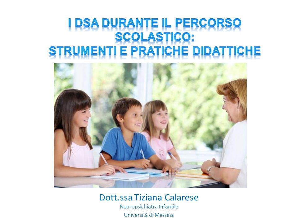 Dott.ssa Tiziana Calarese Neuropsichiatra Infantile Università di Messina