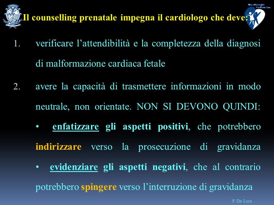 F. De Luca 1. verificare lattendibilità e la completezza della diagnosi di malformazione cardiaca fetale 2. avere la capacità di trasmettere informazi