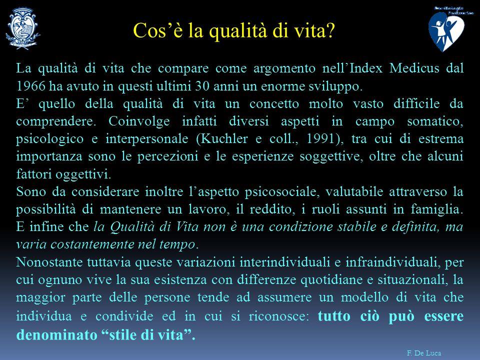 F. De Luca La qualità di vita che compare come argomento nellIndex Medicus dal 1966 ha avuto in questi ultimi 30 anni un enorme sviluppo. E quello del