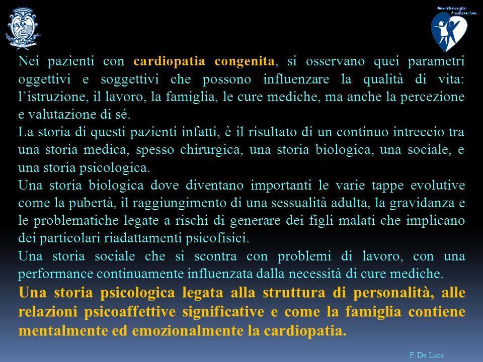 F. De Luca Nei pazienti con cardiopatia congenita, si osservano quei parametri oggettivi e soggettivi che possono influenzare la qualità di vita: list