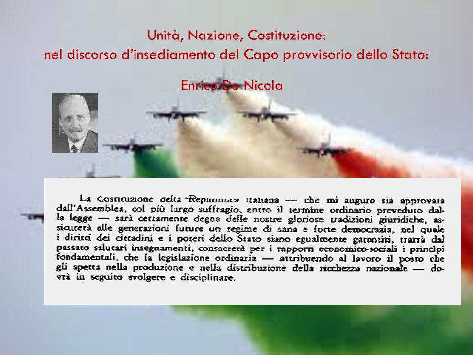 Unità, Nazione, Costituzione: nel discorso dinsediamento del Capo provvisorio dello Stato: Enrico De Nicola
