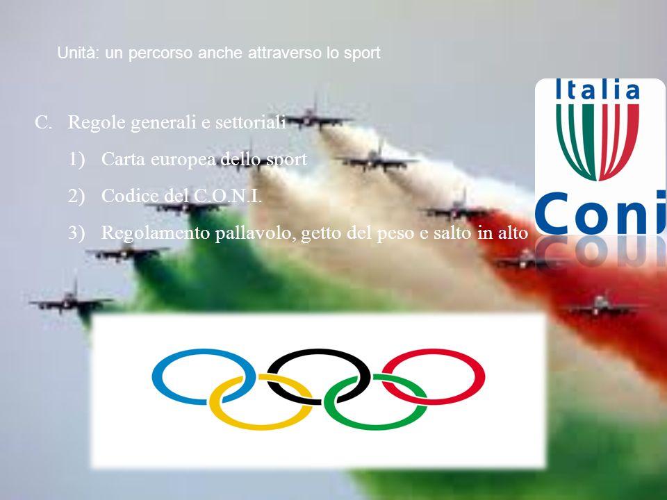 C.Regole generali e settoriali 1)Carta europea dello sport 2)Codice del C.O.N.I.