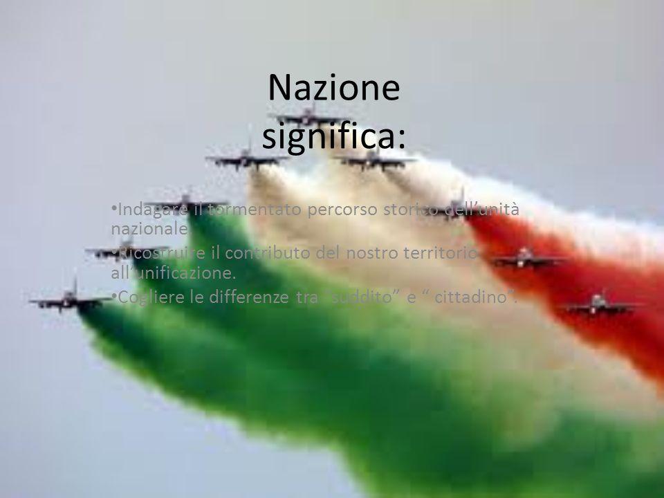 Nazione significa: Indagare il tormentato percorso storico dellunità nazionale.