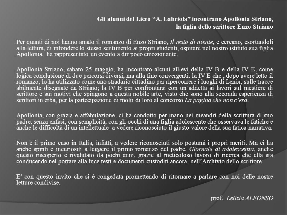 Gli alunni del Liceo A. Labriola incontrano Apollonia Striano, la figlia dello scrittore Enzo Striano Per quanti di noi hanno amato il romanzo di Enzo