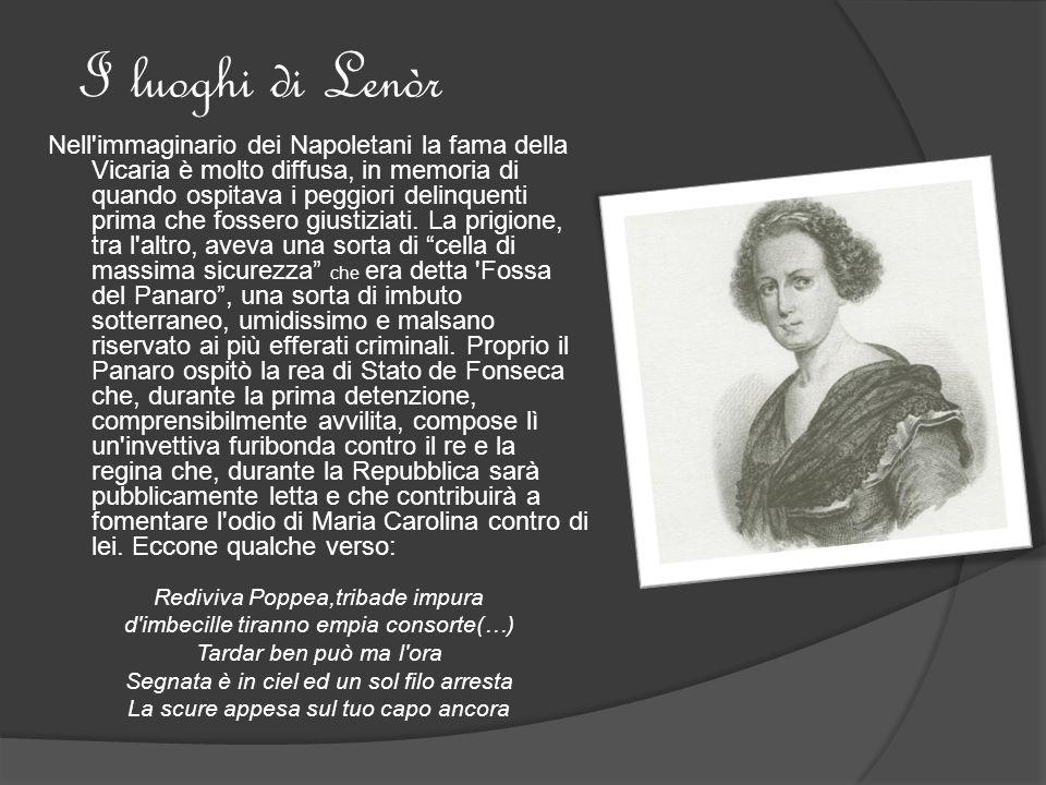 Nell immaginario dei Napoletani la fama della Vicaria è molto diffusa, in memoria di quando ospitava i peggiori delinquenti prima che fossero giustiziati.